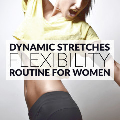 Flexibility Exercises Dynamic Stretching Routine For Women / @spotebi