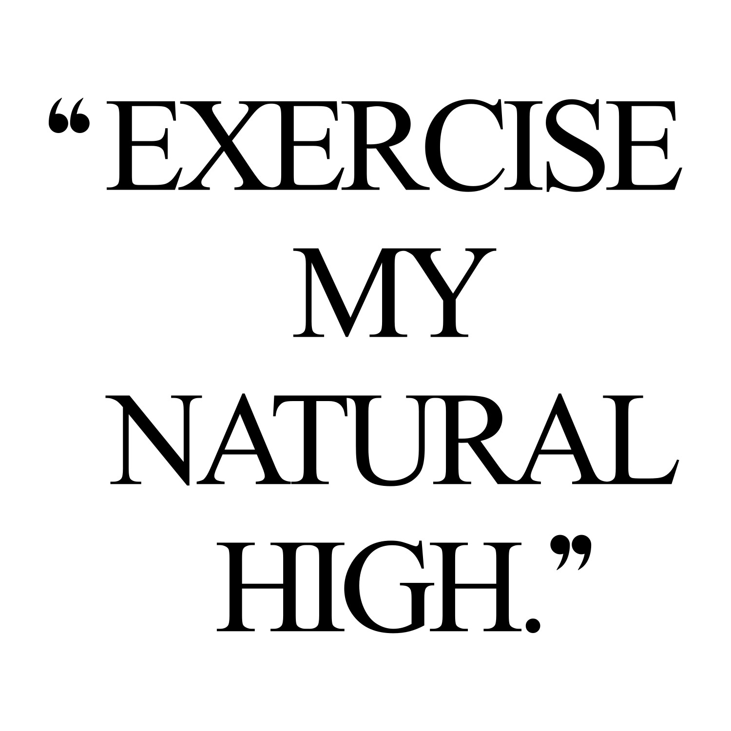 Quotes About Exercise Natural High  Inspirational Exercise Quote