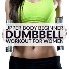 Upper Body Beginner Workout For Women / @spotebi
