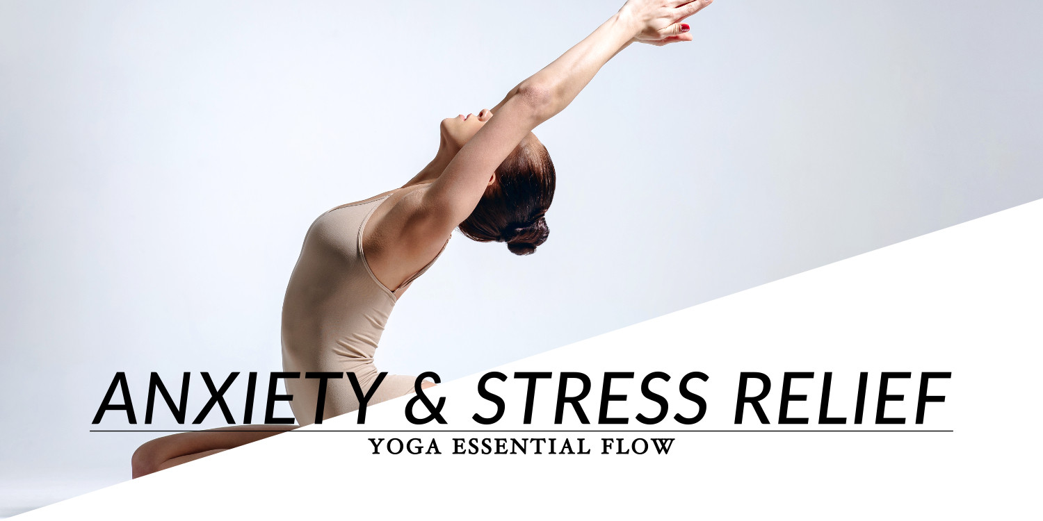 Yoga Essential Flow Anxiety Amp Stress Relief
