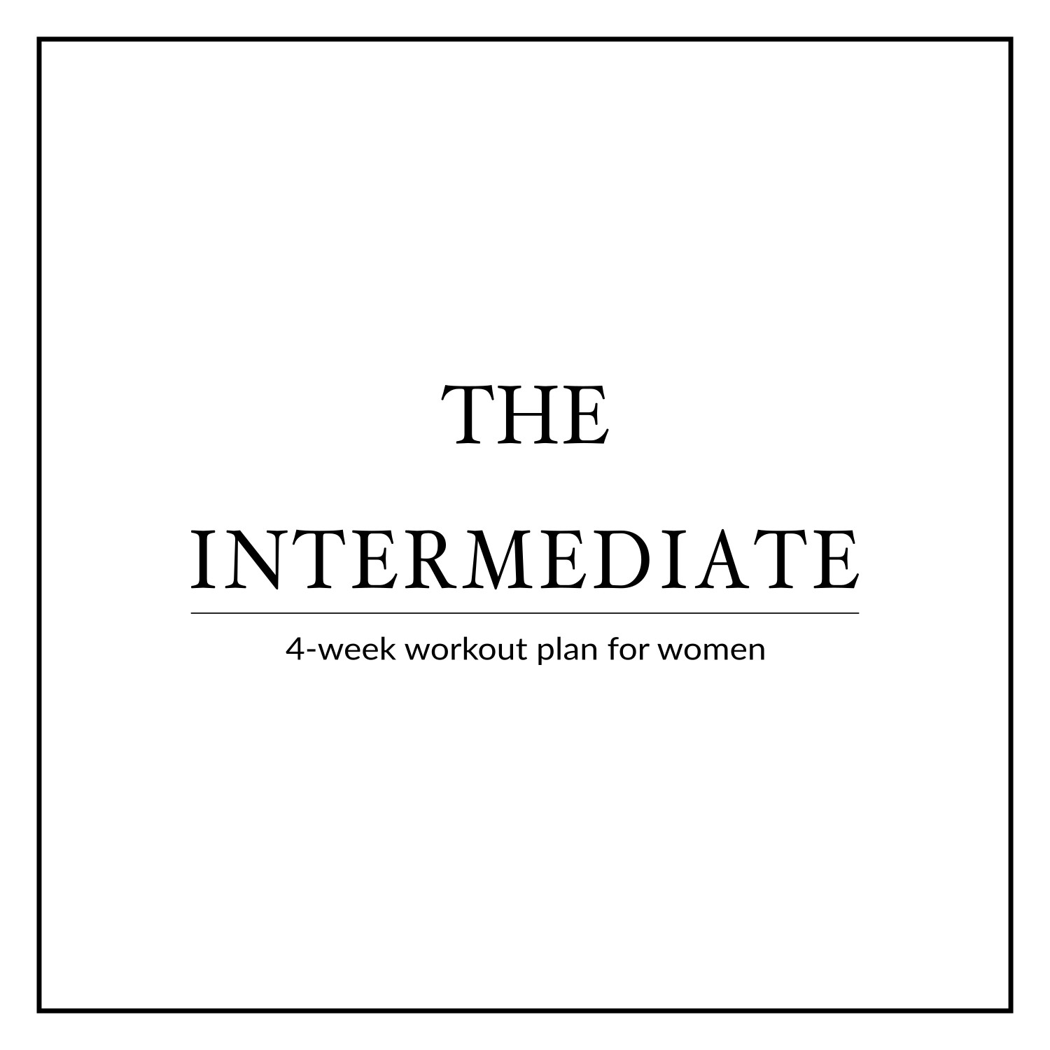 4-Week Intermediate Workout Plan For Women
