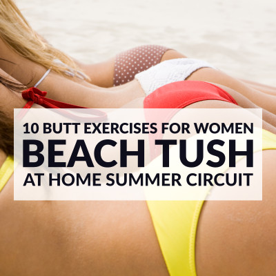10 Butt Exercises to a Beach Ready Tush / @spotebi