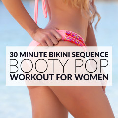 Booty Pop Workout | Bikini Body Sequence / @spotebi
