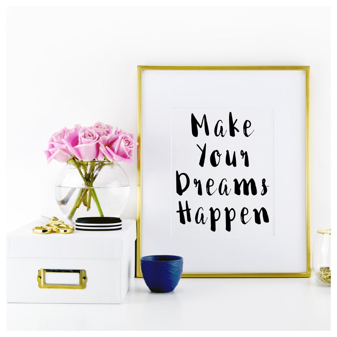 Make Your Dreams Happen Motivational Print