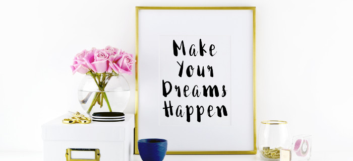 Make Your Dreams Happen | Motivational Print
