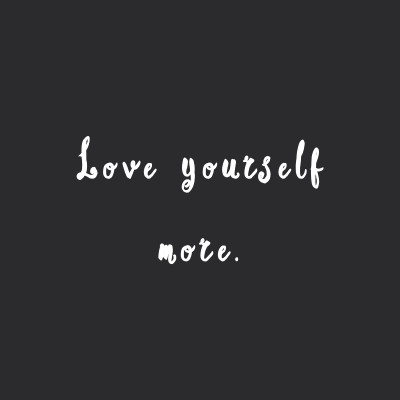 Love Yourself More | Inspirational Exercise And Weight Loss Quote / @spotebi