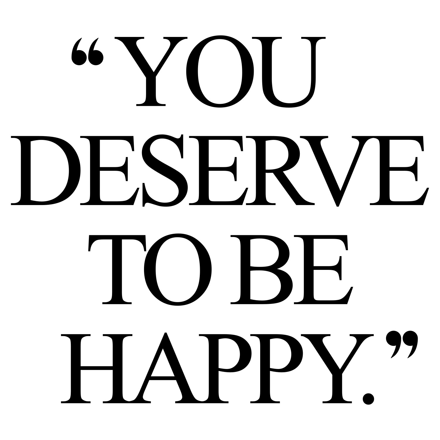 You Deserve To Be Happy Exercise And Weight Loss Motivation Quote