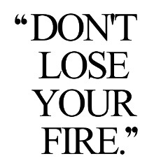 Don't Lose Your Fire | Exercise And Training Quote / @spotebi