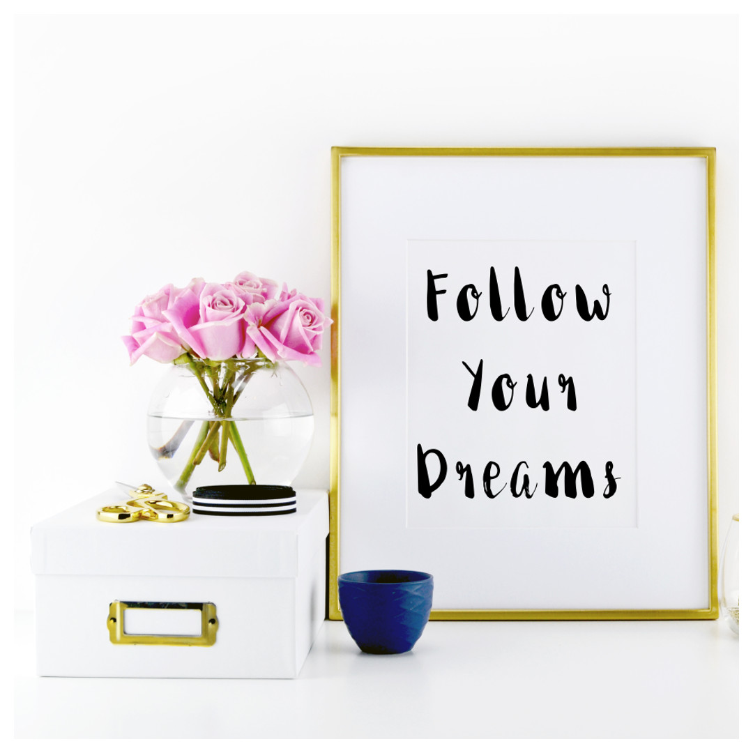 """Print our free motivational quote """"Follow your dreams"""" and give your life meaning, direction, and purpose. https://www.spotebi.com/fitness-freebies/follow-your-dreams-motivational-print/"""