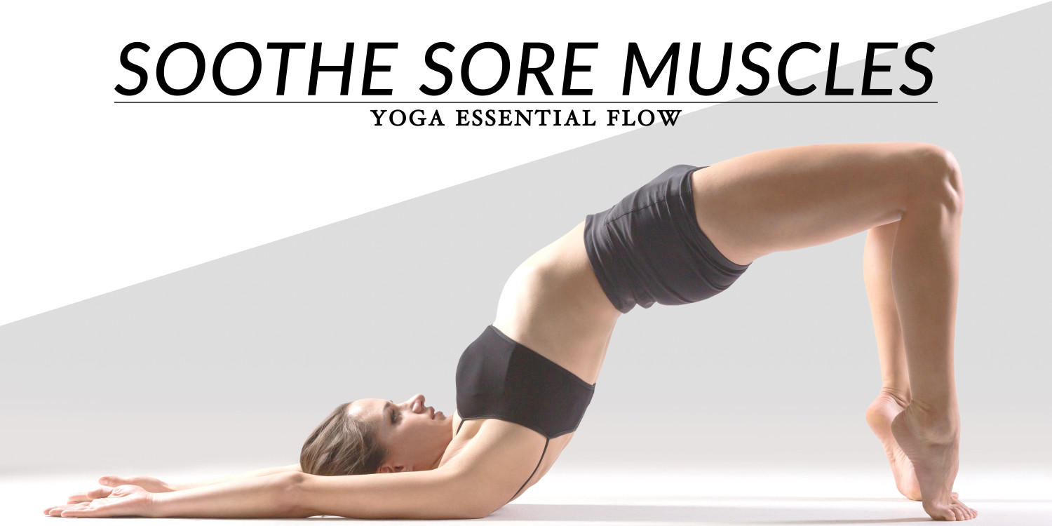 soothe sore muscles | yoga essential flow
