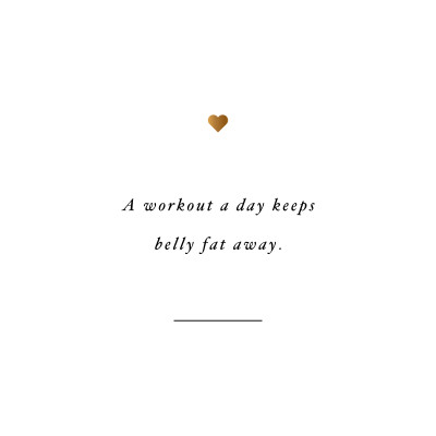 A Workout A Day Keeps Belly Fat Away   Wellness And Fitness Inspiration