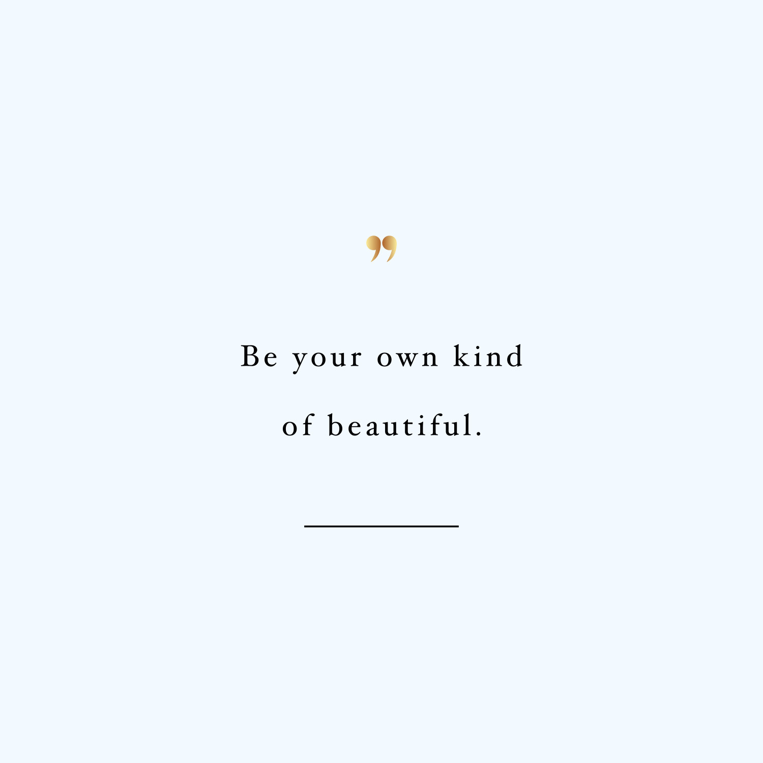 Be Your Own Kind Of Beautiful | Wellness And Fitness Quote