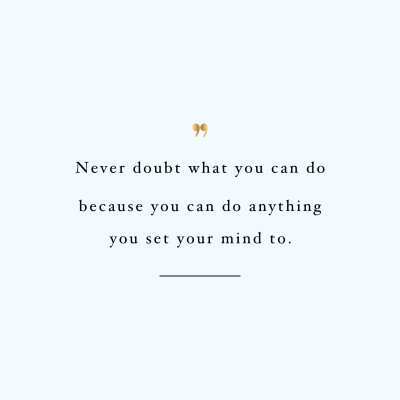 Never Doubt What You Can Do Inspirational Wellness And Fitness Quote / @spotebi