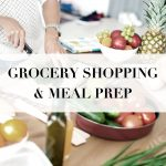 Grocery Shopping And Meal Prep Tips