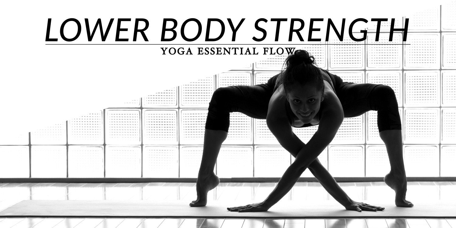Yoga Essential Flow | Lower Body Strength Sequence