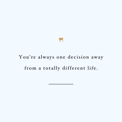 One Decision Away | Self Love And Wellness Inspirational Quote / @spotebi