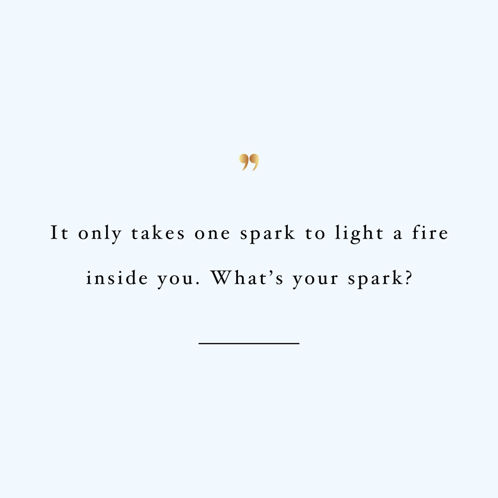 Find your spark! Browse our collection of motivational self-love quotes and get instant health and fitness inspiration. Stay focused and get fit, healthy and happy! https://www.spotebi.com/workout-motivation/find-your-spark/