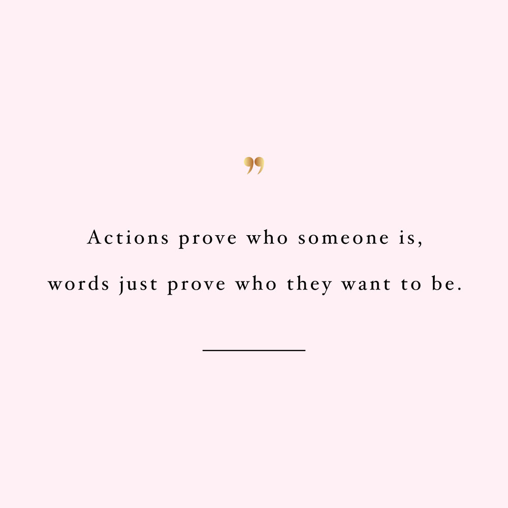 Actions prove who someone is! Browse our collection of inspirational health and wellness quotes and get instant self-love and fitness motivation. Stay focused and get fit, healthy and happy! https://www.spotebi.com/workout-motivation/actions-prove-who-someone-is/