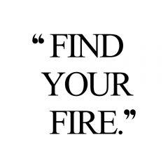 Find Your Fire | Self-Love Inspiration / @spotebi