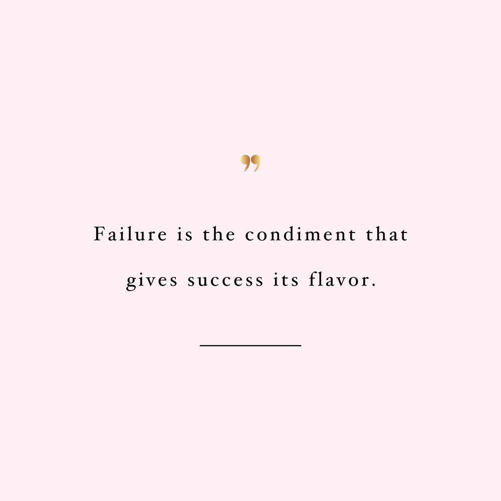 Failure is just a condiment! Browse our collection of motivational self-love and healthy lifestyle quotes and get instant fitness and wellness inspiration. Stay focused and get fit, healthy and happy! https://www.spotebi.com/workout-motivation/failure-is-just-a-condiment/