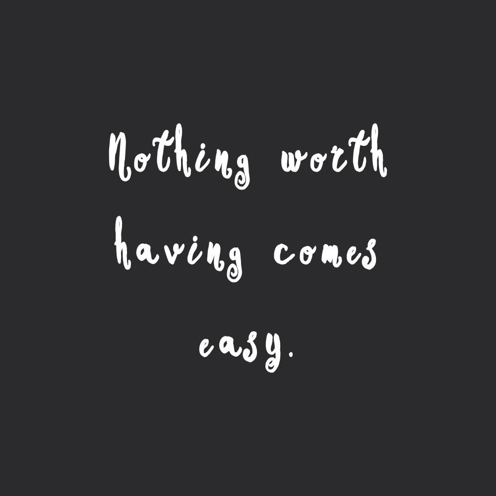 Nothing worth having comes easy! Browse our collection of inspirational fitness and wellness quotes and get instant weight loss and healthy lifestyle motivation. Stay focused and get fit, healthy and happy! https://www.spotebi.com/workout-motivation/nothing-worth-having-comes-easy/