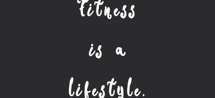 Fitness Is A Lifestyle | Self-Love And Healthy Lifestyle Inspirational Quote