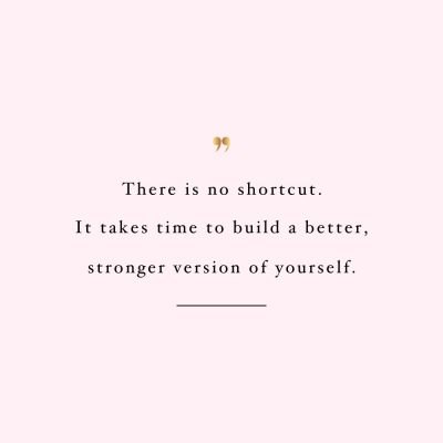 There Is No Shortcut | Self-Love And Healthy Lifestyle Motivational Quote / @spotebi