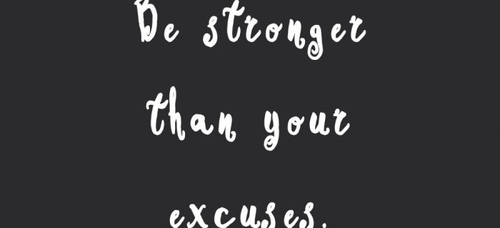 Be Stronger Than Your Excuses   Training And Healthy Eating Motivational Quote