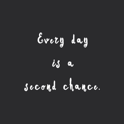 Every Day Is A Second Chance | Fitness And Wellness Inspiration Quote / @spotebi
