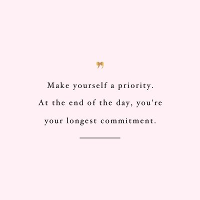 Make Yourself A Priority | Self-Love And Healthy Lifestyle Motivation Quote / @spotebi