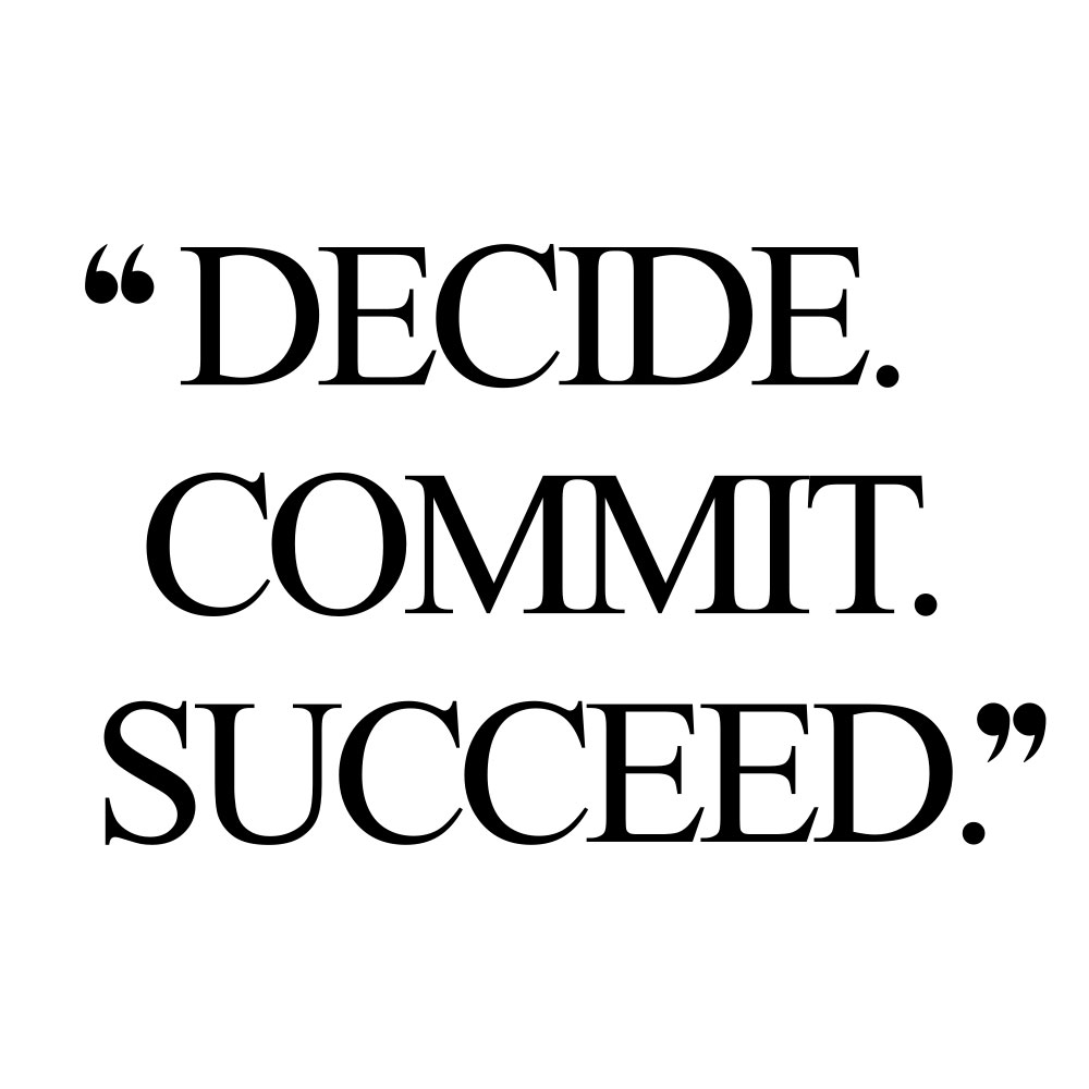 Decide. Commit. Succeed! Browse our collection of inspirational fitness and healthy lifestyle quotes and get instant training and healthy eating motivation. Stay focused and get fit, healthy and happy! https://www.spotebi.com/workout-motivation/decide-commit-succeed/