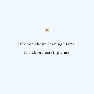 Make Time | Health And Wellness Inspirational Quote / @spotebi