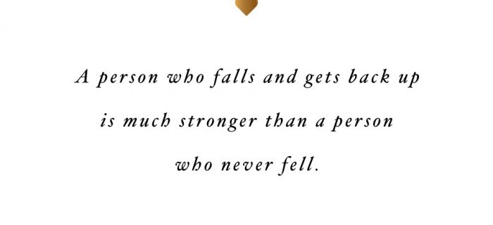 Falling Makes You Stronger | Motivational Health And Wellness Quote
