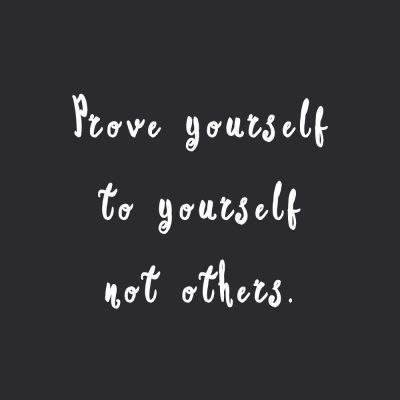 Prove Yourself To Yourself | Wellness And Healthy Lifestyle Quote / @spotebi