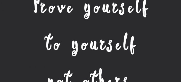 Prove Yourself To Yourself | Wellness And Healthy Lifestyle Quote
