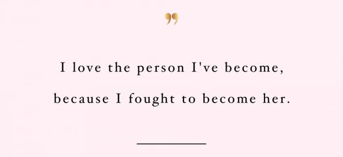 Love The Person You Are Becoming | Wellness And Healthy Lifestyle Inspirational Quote