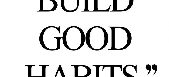 Build Good Habits | Self-Love And Wellness Motivation