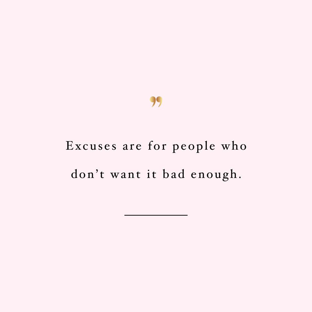 Excuses are for people who don't want it! Browse our collection of motivational fitness and healthy lifestyle quotes and get instant self-love and wellness inspiration. Stay focused and get fit, healthy and happy! https://www.spotebi.com/workout-motivation/excuses-are-for-people-who-dont-want-it/