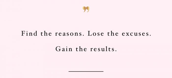 Find Reasons Lose Excuses | Self-Love And Wellness Inspirational Quote