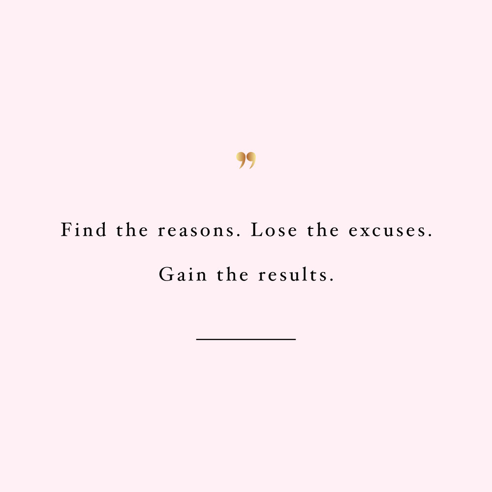 Find reasons lose excuses! Browse our collection of inspirational self-love and wellness quotes and get instant fitness and healthy lifestyle motivation. Stay focused and get fit, healthy and happy! https://www.spotebi.com/workout-motivation/find-reasons-lose-excuses/