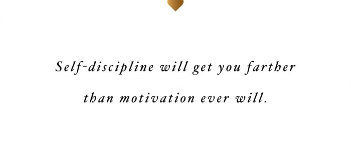 Self-Discipline Will Get You Farther | Inspirational Self-Love And Wellness Quote