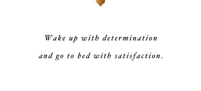 Wake Up With Determination | Motivational Self-Love And Wellness Quote