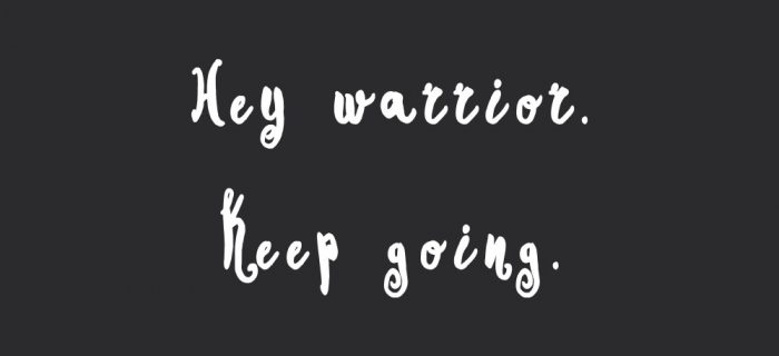 Keep Going, Warrior | Self-Love And Exercise Motivational Quote
