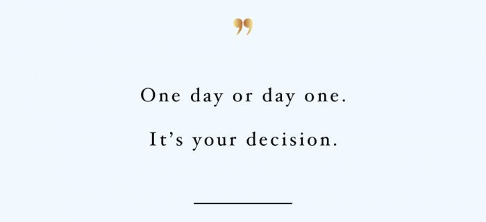 One Day, Day One | Self-Love And Wellness Motivation Quote