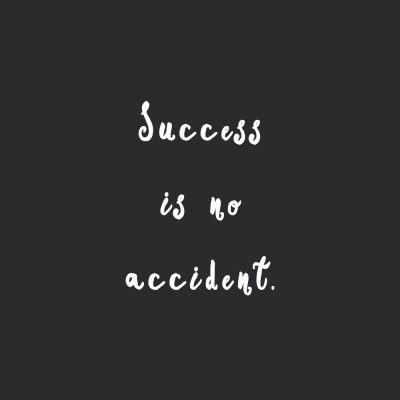 Success Is No Accident | Motivational Wellness And Wellbeing Quote / @spotebi