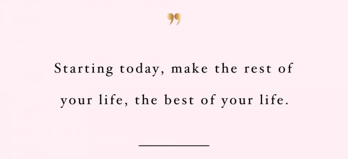The Best Of Your Life | Inspirational Fitness And Self-Love Quote