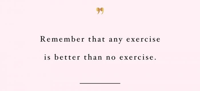 Anything Is Better Than No Exercise   Fitness And Self-Love Inspiration Quote