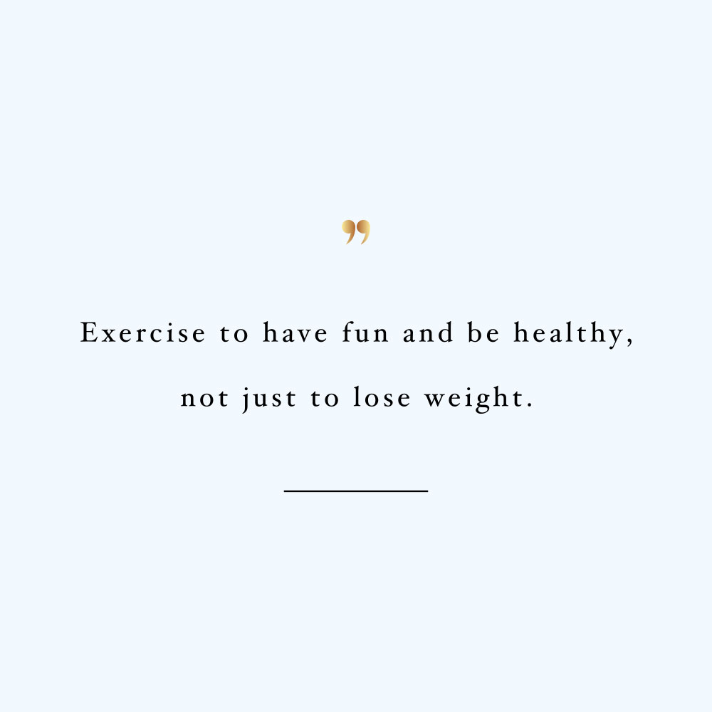 Exercise to have fun! Browse our collection of inspirational fitness and training quotes and get instant health and wellness motivation. Stay focused and get fit, healthy and happy! https://www.spotebi.com/workout-motivation/exercise-to-have-fun/