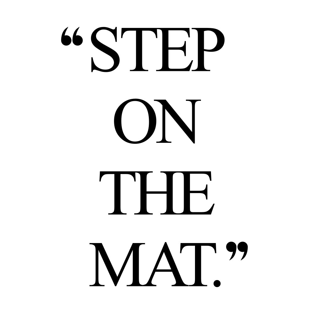Step on the mat! Browse our collection of inspirational health and wellness quotes and get instant fitness and training motivation. Stay focused and get fit, healthy and happy! https://www.spotebi.com/workout-motivation/step-on-the-mat/