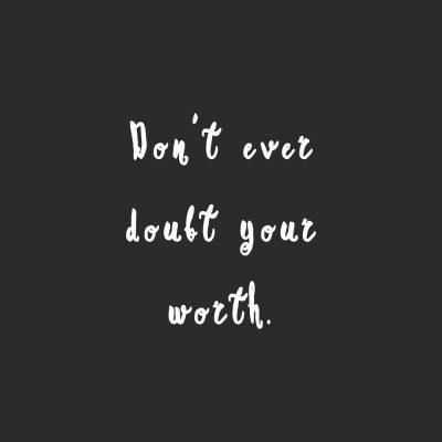 Don't Ever Doubt Your Worth | Fitness And Self-Care Quote / @spotebi